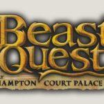 Beast Quest, Hampton Court